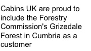 Cabins UK are proud to be official suppliers to the UK Forestry Commission