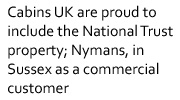 Cabins UK are proud to include the National Trust property; Nymans, in Sussex as a commercial customer
